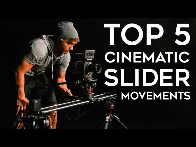 My Top 5 Cinematic Slider Movements