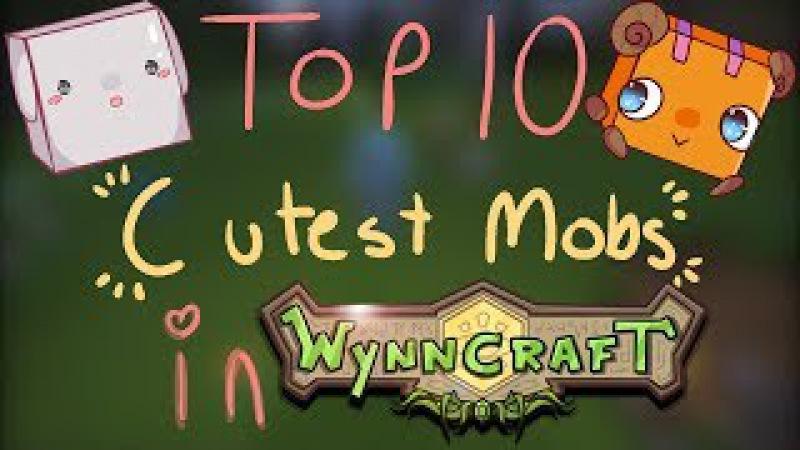 Wynncraft: Top 10 Cutest Mobs! By: Bre