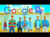 Google Translate Sings BTS - DNA