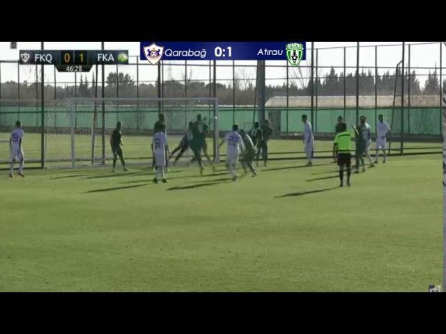 Qarabağ Atırau 0 1 Yoxlama matçı 22 01 2017