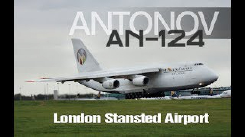 Giant Antonov An-124 Aircraft - Maximus Air Cargo - London Stansted Airport - Aviation Video