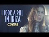 Mike Posner I Took A Pill In Ibiza - (Cover by Fanny Leeb) - Covers