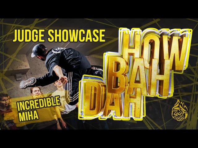 HOW BAH DAH JUDGE SHOWCASE INCREDIBLE MIHA