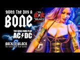 LIVE ACDC Girls - Given the Dog a Bone - BACKNBLACK ALL NEW 2017!