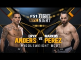 UFC FIGHT NIGHT FRESNO Eryk Anders vs Markus Perez