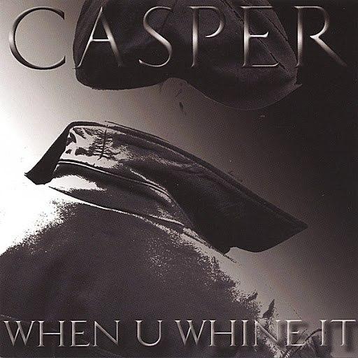 Casper альбом When U Whine It