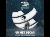 Ummet Ozcan - BigCityBeats World Club Dome 2017