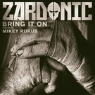 Zardonic - Bring It On (feat. Mikey Rukus) (mp3.vc/trmsc)
