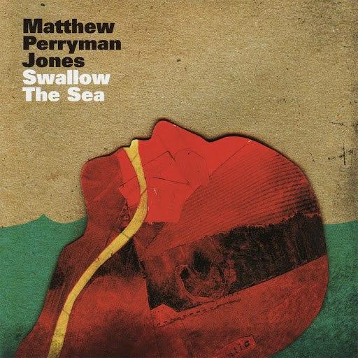 Matthew Perryman Jones альбом Swallow the Sea