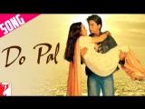 Клип Do Pal- из индийского фильма