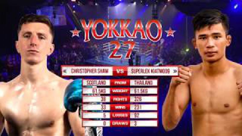 YOKKAO 27 Superlek Kiatmoo9 vs Christopher Shaw (61.5kg)