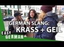 German Slang Krass Geil Easy German 224