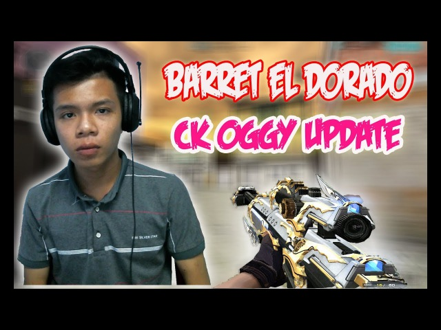 [HOT Update] Cf Offline PC 2017 | CK OGGY 8.1 | Barret El Doraro (VVIP) - Snap Siêu Nhanh