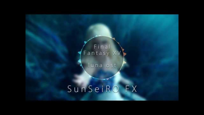 Final Fantasy XV - Luna OST Orchestra Cover