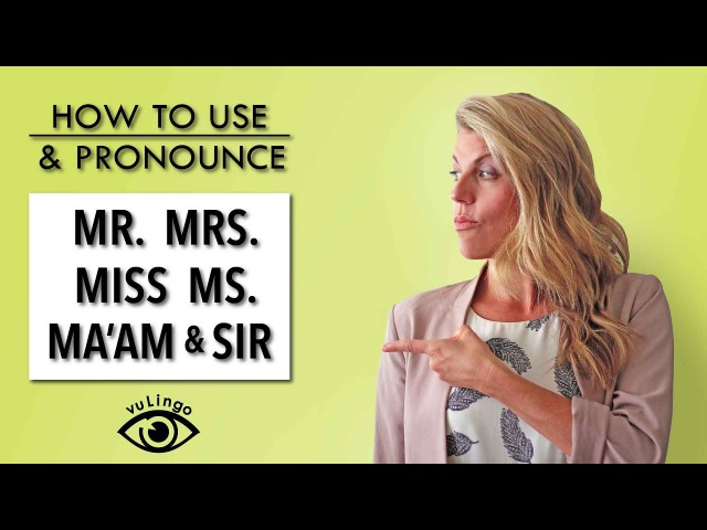 How to Use Mr. Mrs. Miss Ms.