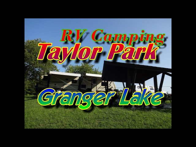 Taylor Park On Granger Lake Is A Perfect RV Retreat The Haunting Of Hoxie Bridge