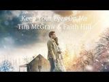 Tim McGraw &amp Faith Hill - Keep Your Eyes On Me (Lyrics)
