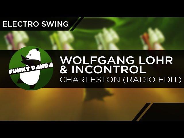 Electro Swing | Wolfgang Lohr Incontrol - Charleston (Radio Edit)