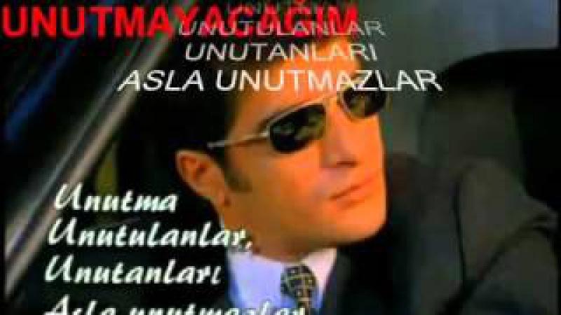 Ibrahim Erkal unutmayacağım