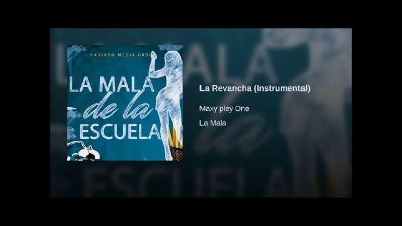 La Revencha - Instrumental Maxy pley One