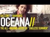 OCEANA - CRY CRY (BalconyTV)