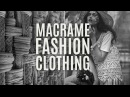 Macramé Fashion Clothing For Inspiration