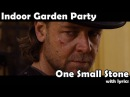 One Small Stone with lyrics - Indoor Garden Party