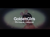 GoldenGirls flirtease-cabaret