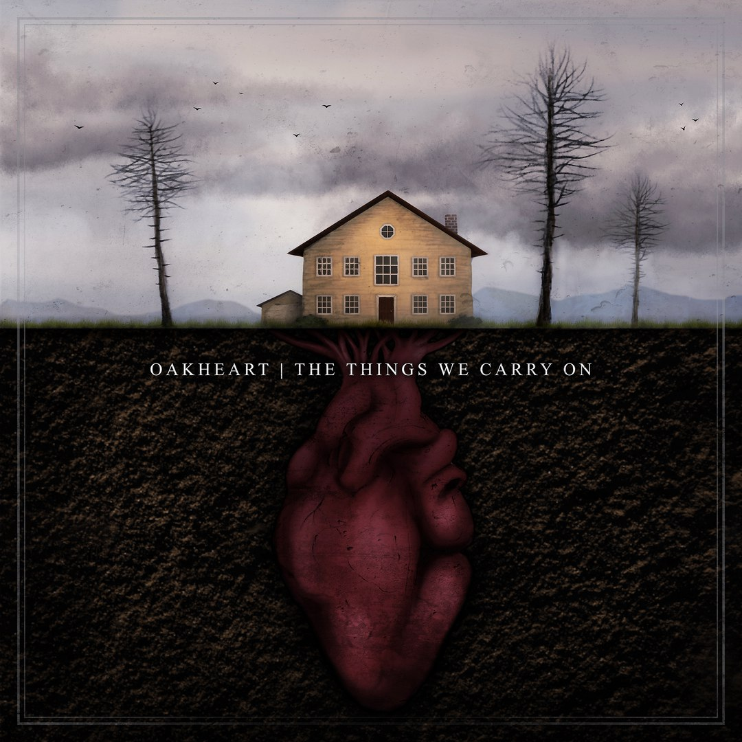 Oakheart - The Things We Carry On [EP] (2017)