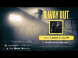 A Way Out - Vincent and Leo Trailer - The Game Awards 2017