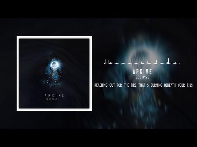 Arkive - Eclipse (ft. Chris Dicker)