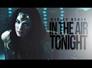 Wonder Woman / Diana Prince | In The Air Tonight
