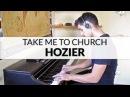Hozier - Take Me To Church | Piano Cover