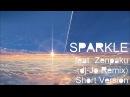 Kimi no na wa OST: Sparkle feat. Zenpaku [ dj-Jo Remix ] Short Version
