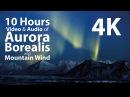 4K UHD 10 hours - Mountains Aurora Borealis/Mountain Wind window