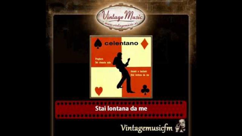 XXX.Adriano Celentano – Stai lontana da me