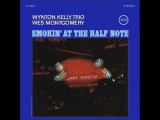 Wynton Kelly Wes Montgomery - Smokin' at the Half Note (1965) Full Album