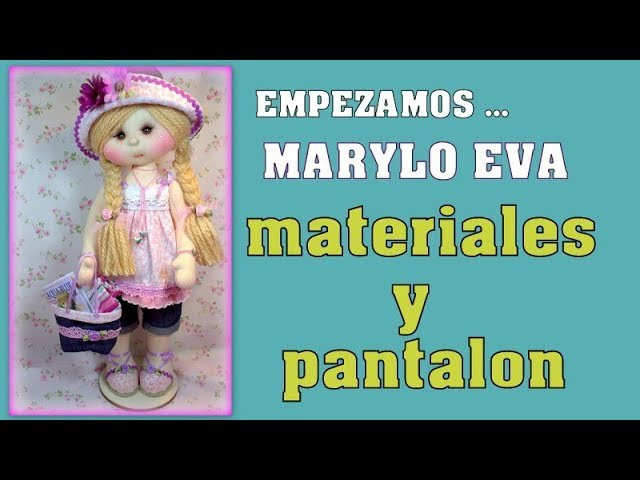 Muñeca Marylo Eva , materiales y pantalon ,video- 292