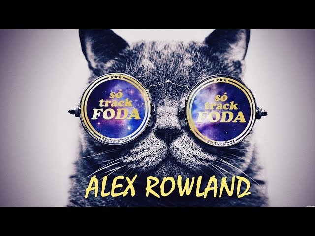 Alex Rowland (Só Track Foda) 003 Vintage Culture, Alok, ilicris, Hot Bullet