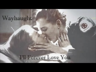 Wayhaught - I'll Forever Love You