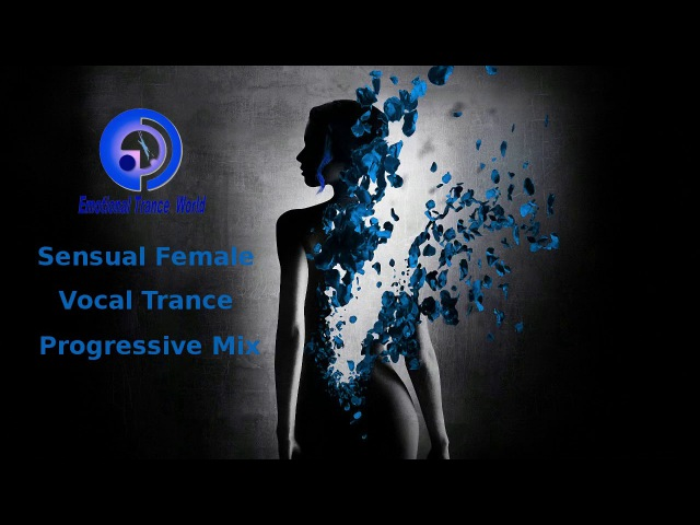 Sensual Female Vocal Trance Progressive ETW