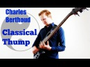Slap Bass Solo Classical Thump cover by Charles Berthoud
