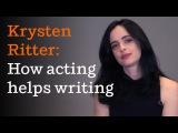 Krysten Ritter: How acting informs my writing