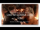 Meghan Trainor Like I'm Gonna Lose You ft John Legend Cover