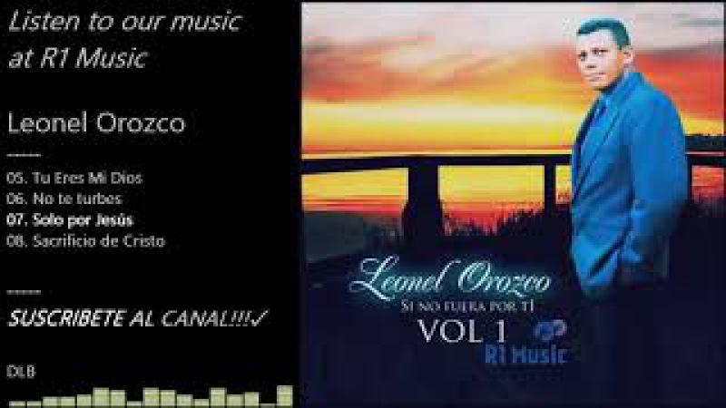 Leonel Orozco - Si no fuera por ti
