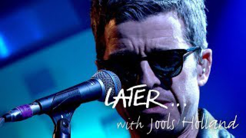 Noel Gallagher's High Flying Birds - She Taught Me How To Fly - Later… with Jools Holland - BBC Two