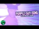 PURPLE GUY SONG ANIMACIÓN | La Canción del Hombre Morado (Five Nights at Freddy's)