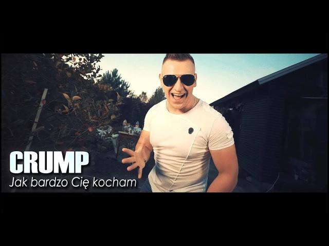 CRUMP - JAK BARDZO CIĘ KOCHAM 2017 /Official Video/ DISCO POLO