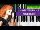 Hayley Williams - Nineteen - Piano Tutorial / Karaoke MIDI