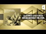 Allen Watts &amp Katty Heath - Break Without The Pain (Amsterdam Trance  Raz Nitzan Music)